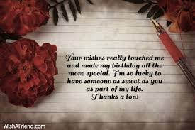 your wishes really touched me and thank you for the birthday wish