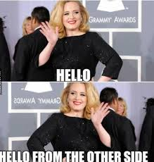 Funny Hello Meme - adele hello meme hello from the other side lmao funny what makes