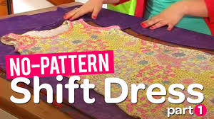 create your own gorgeous no pattern shift dress part 1 youtube