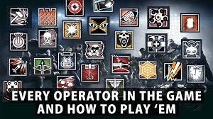 Rainbow Six Siege Operators In Rainbow Six Siege How To Play Every Operator In The