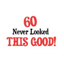 60th birthday sayings 60th birthday quote quote number 677448 picture quotes