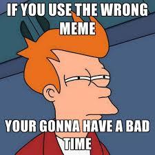 Bad Time Meme - meme generator gonna have a bad time 28 images you re gonna have
