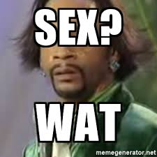 Katt Williams Meme Generator - sex wat katt williams meme generator