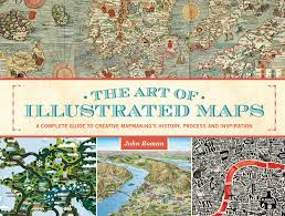 Creative Maps The Art Of Illustrated Maps Book By John Roman Official