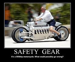 Motorcycle Meme - looks perfectly safe to me very demotivational demotivational