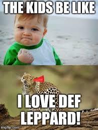 Meme Def - def leppard imgflip