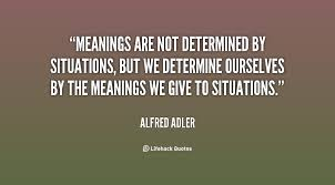 quotes about meanings we give situations 15 quotes