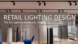 retail lighting design sll lighting design handbook youtube