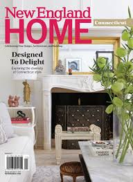 New England Home Interiors by New England Home Connecticut Spring 2017 By New England Home