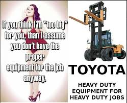 Heavy Equipment Memes - thanks toyota fat acceptance movement know your meme