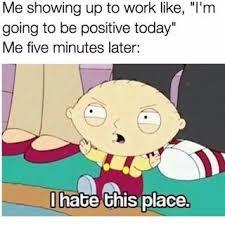 Hate Work Meme - tag coworkerssuck instagram pictures instarix