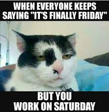 Meme Weekend - on the nightmare of weekend shifts retail memes and humor