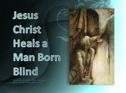 Was Bartimaeus Born Blind Jesus Christ Heals A Man Born Blind Power Point