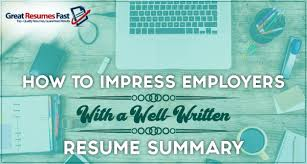 impress employers with a well written resume summary