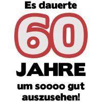 spr che zum 60 geburtstag 60 geburtstagsshirt ich bin nicht 60 geschenke