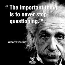 quote einstein authority critical thinking u201cnever stop questioning u201d always question