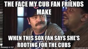 Cubs Fan Meme - the face my cub fan friends make when this sox fan says she s