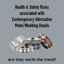 alternative wedding ring health safety risks associated with contemporary alternative