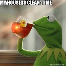 Clean House Meme - meme creator it must be holiday time my house is clean meme