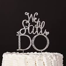 we do cake topper we still do cake topper anniversary or vow renewal