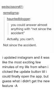 Not Since The Accident Meme - eedscissors61 remstigma hauntedblogger you could answer almost
