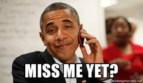 Obama Phone Meme - miss me yet obama phone call 2 meme generator