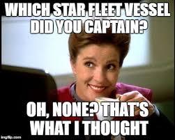 Meme Generator Star Trek - janeway meme generator imgflip