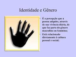 si e social de identidade e gênero identidade é a consciência e a sensação que cada