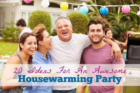 ideas for an awesome housewarming party