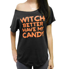 Womens Halloween T Shirts by Witch Better Have My Candy Off Shoulder Flowy Tee Halloween