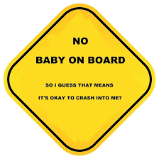 Baby On Board Meme - no baby on board meme guy