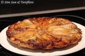 cuisiner des endives tatin d endives au marcellin dim sum tartiflette