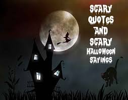 scary quotes and scary halloween sayings that will give goose