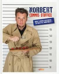 livre de cuisine norbert norbert tarayre norbert dans le frigo t 2 j ai pas un radis