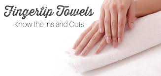 fingertip towels the ins and outs