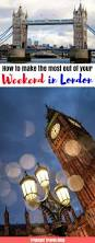 best 25 weekend in london ideas on pinterest weekend london