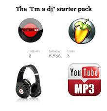 Im A Dj Meme - the i m a dj starter pack virtua dj followers following tracks