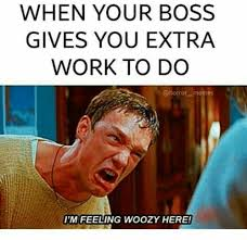 Feeling Memes - dopl3r com memes when your boss gives you extra work to do