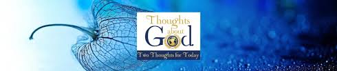 Devotions For Thanksgiving Day Thoughts About God Daily Devotional U2014 Two Thoughts A Daythoughts