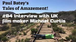 84 interview with uk film maker michael curtis youtube