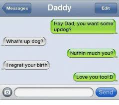 Dog Text Meme - daddy messages edit hey dad you want some up dog what s up dog