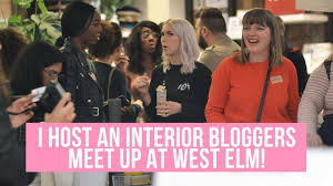 interior bloggers interior bloggers meet up at west elm youtube