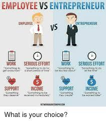 Entrepreneur Meme - employee vs entrepreneur entrepreneur employee vs e o work serious