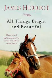 all things bright and beautiful the warm and joyful memoirs of