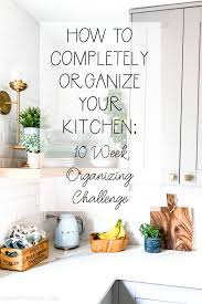 how to organize kitchen cabinet pantry how to organize your kitchen and pantry in 6 simple steps