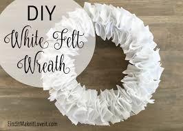 white felt wreath find it make it it