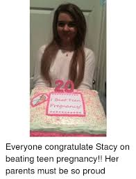 Teen Pregnancy Meme - beat teen pregnancy everyone congratulate stacy on beating teen
