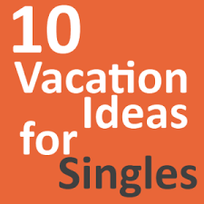 10 vacation ideas for singles paperblog