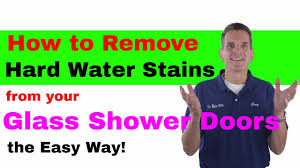 how to remove hard water stains from your glass shower doors the