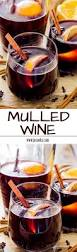 mulled wine recipe the winter winter christmas and wine